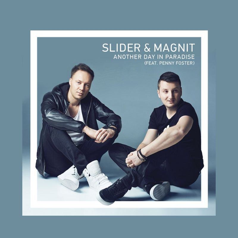 Slider & Magnit – Another Day In Paradise