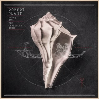 Robert Plant - lullaby and ceaseless roar